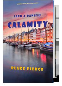 Calamity (and a Danish)