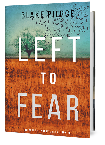 Left to Fear